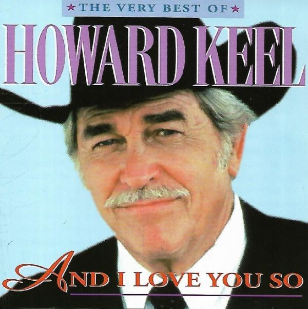 HOWARD KEEL - THE VERY BEST OF - AND I LOVE YOU SO (CD 1996) USED